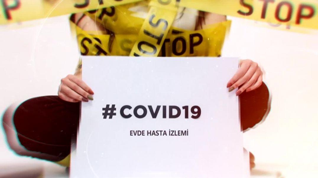 COVID-19 EVDE HASTA İZLEMİ