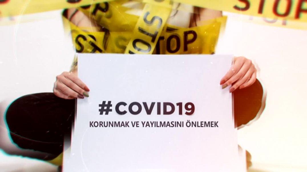 COVID-19 KORUNMAK VE YAYILMASINI ÖNLEMEK