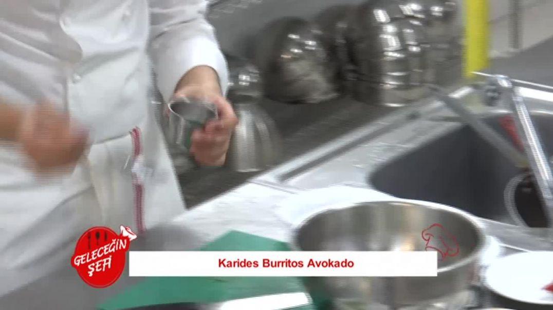 Geleceğin Şefi 24.Bölüm Karides Burritos Avokado
