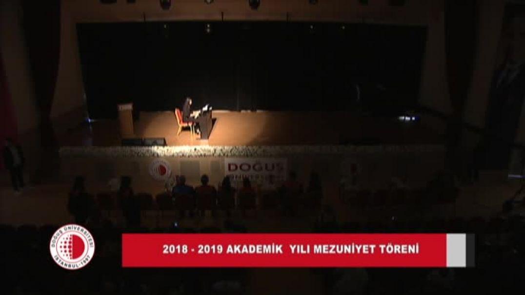 2018-2019 Doğuş Üniversitesi Mezuniyet Töreni 2.Gün Bölüm 2