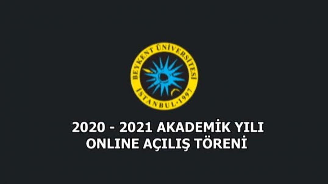 Beykent Üniversitesi 2020-2021 Akademik Yılı Açılış Töreni - Online