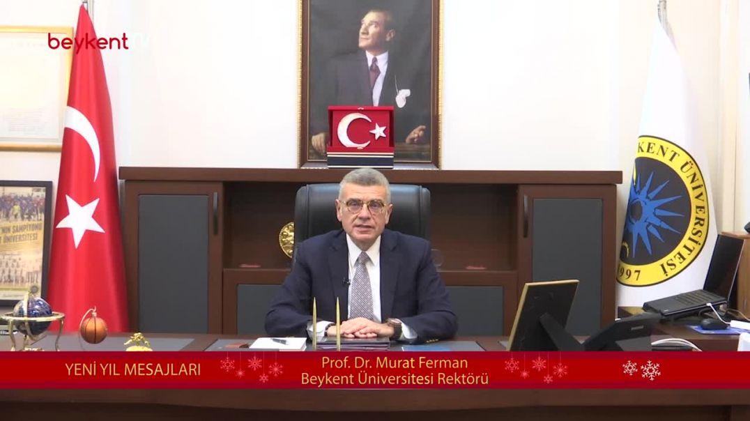 Beykent Üniversitesi Rektörü - Yeni Yıl Mesajı