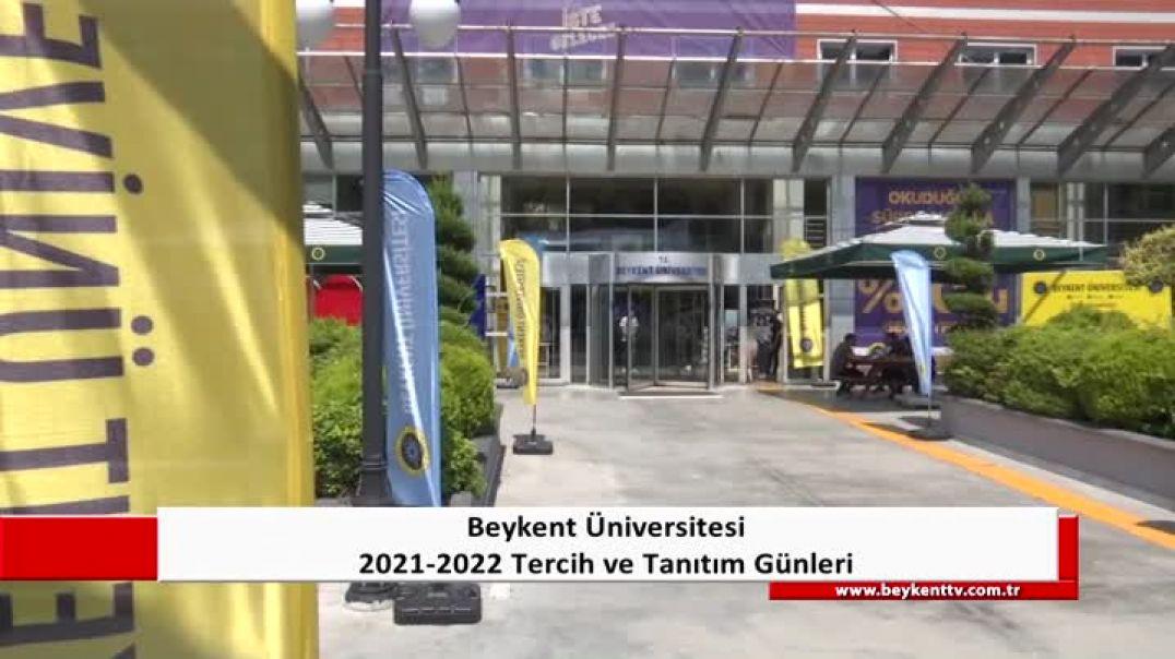 2021-2022 Beykent Üniversitesi Tercih ve Tanıttım Günleri - Ayazağa Kampüsü